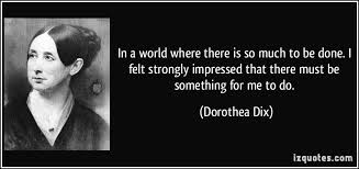 Wine, Women and Chocolate / Dorothea Lynde Dix was an author ...
